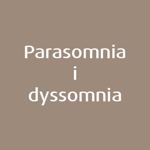 Parasomnia i dyssomnia